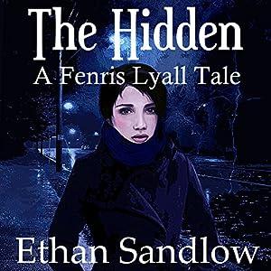 The Hidden: A Fenris Lyall Tale Audiobook
