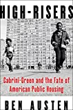 public housing - High-Risers: Cabrini-Green and the Fate of American Public Housing