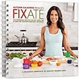 Fixate Cookbook 101 Personal Recipes To Use With The 21 Day Fix