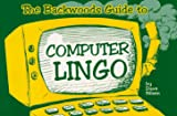 The Backwoods Guide to Computer Lingo, Dave Nilsen, 0964997215