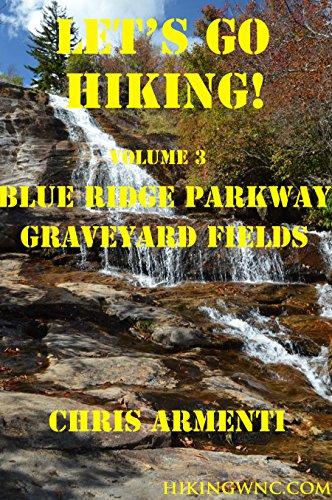 Blue Ridge Parkway: Graveyard Fields (Let's Go Hiking! Book (Go Go Graveyard)