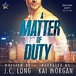 A Matter of Duty: Hong Kong Nights, Book 1 | J. C. Long