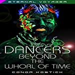Dancers Beyond the Whorl of Time: Eternal Voyager | Conor Kostick