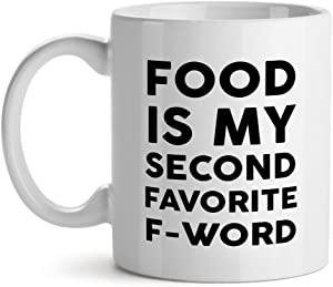 Food Is My Second Favorite F Word Funny Adult Meme - Mad Over Mugs - Inspirational Unique Popular Office Tea Coffee Mug Gift 15OZ
