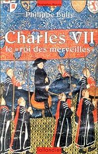 CHARLES VII. Le par Philippe Bully