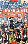 Charles VII : Le ''roi des merveilles'' par Bully