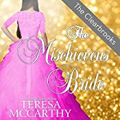 The Mischievous Bride : The Clearbrooks, Book 4 | Teresa McCarthy