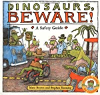 Dinosaurs Beware!: A Safety Guide (Dino Life