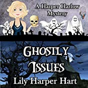 Ghostly Issues: A Harper Harlow Mystery, Volume 2 | Lily Harper Hart