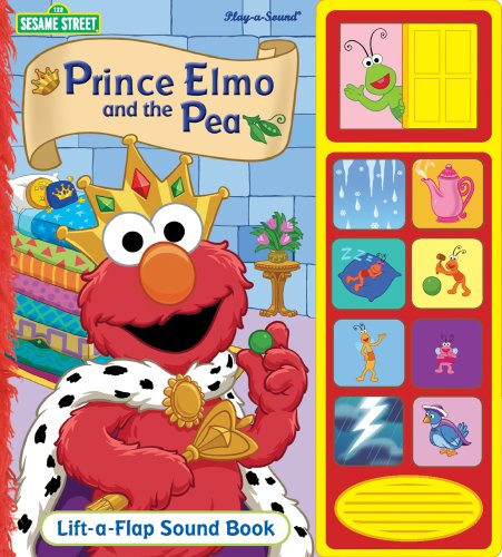Prince Elmo and the Pea: Lift-A-Flap Sound Book (Play-A-Sound) Prince Elmo and the Pea: Lift-A-Flap Sound Book (Play-A-Sound)