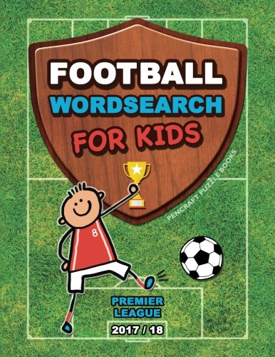 English Premier League Football (Football Wordsearch For Kids: Premier League (2017/18) (Football Books for Children))