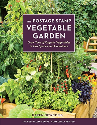 The Postage Stamp Vegetable Garden: Grow Tons of Organic Vegetables in Tiny Spaces and ()