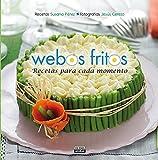 Recetas para cada momento (Webos Fritos) (GASTRONOMIA.)