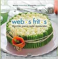Recetas para cada momento Webos Fritos Gastronomía: Amazon