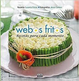 Recetas para cada momento (Webos Fritos): Amazon.es: Susana ...