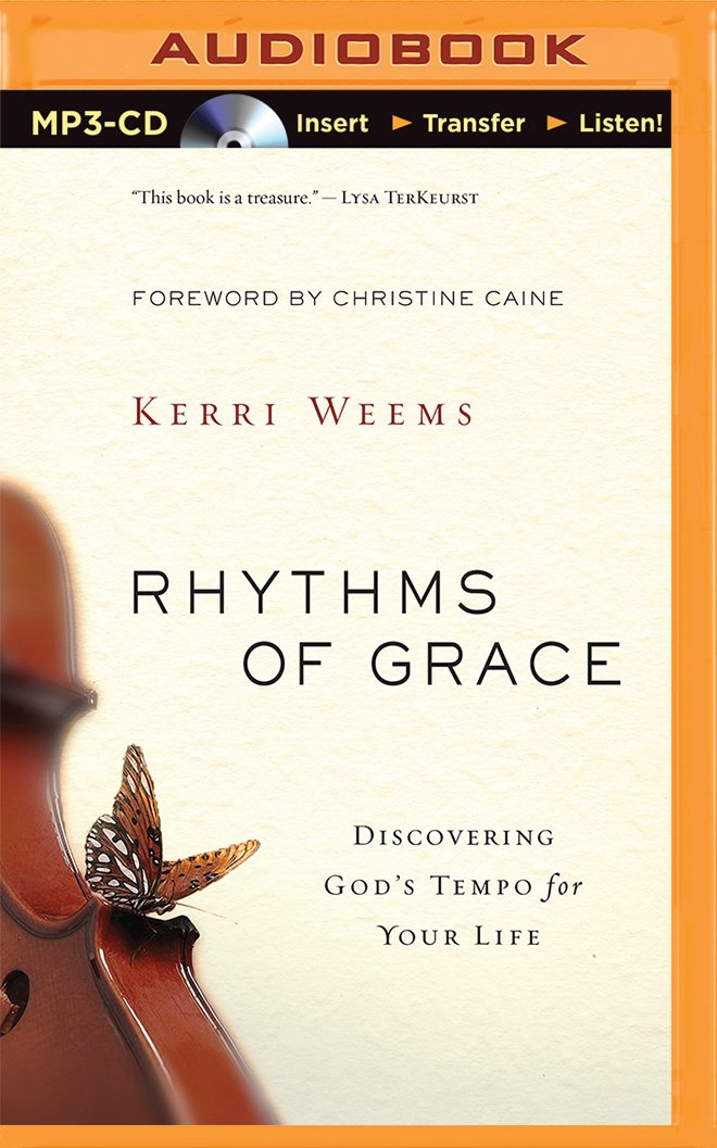 Read Online Rhythms of Grace: Discovering God's Tempo for Your Life ebook