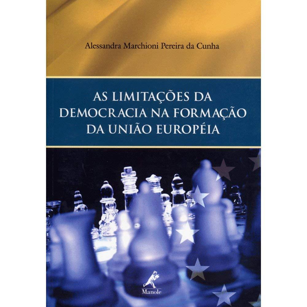 As Limitações da Democracia na Formação da União Européia: Amazon.es: Alessandra Marchioni Pereira da Cunha: Libros