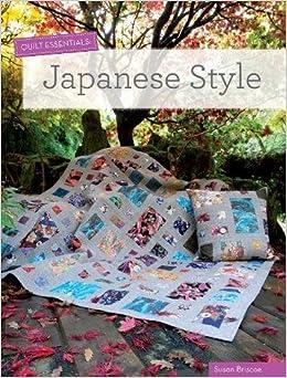 Quilt Essentials - Japanese Style: Susan Briscoe: 0806488423108 ... : japanese style quilts - Adamdwight.com