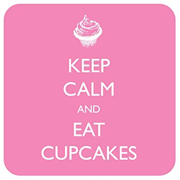 Amazon com: Slogans Keep Calm & Eat Cupcakes Original Cork-Backed