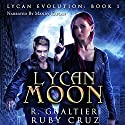 Lycan Moon: Lycan Evolution, Book 1 Audiobook by Rick Gualtieri, Ruby Cruz Narrated by Mandy Kaplan