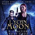 Lycan Moon: Lycan Evolution, Book 1 | Rick Gualtieri,Ruby Cruz