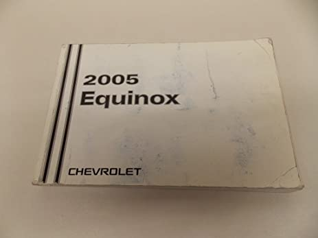 amazon com 05 2005 chevy equinox owners manual book guide 7893 rh amazon com 2005 Chevy Equinox Problems service manual for 2005 chevy equinox