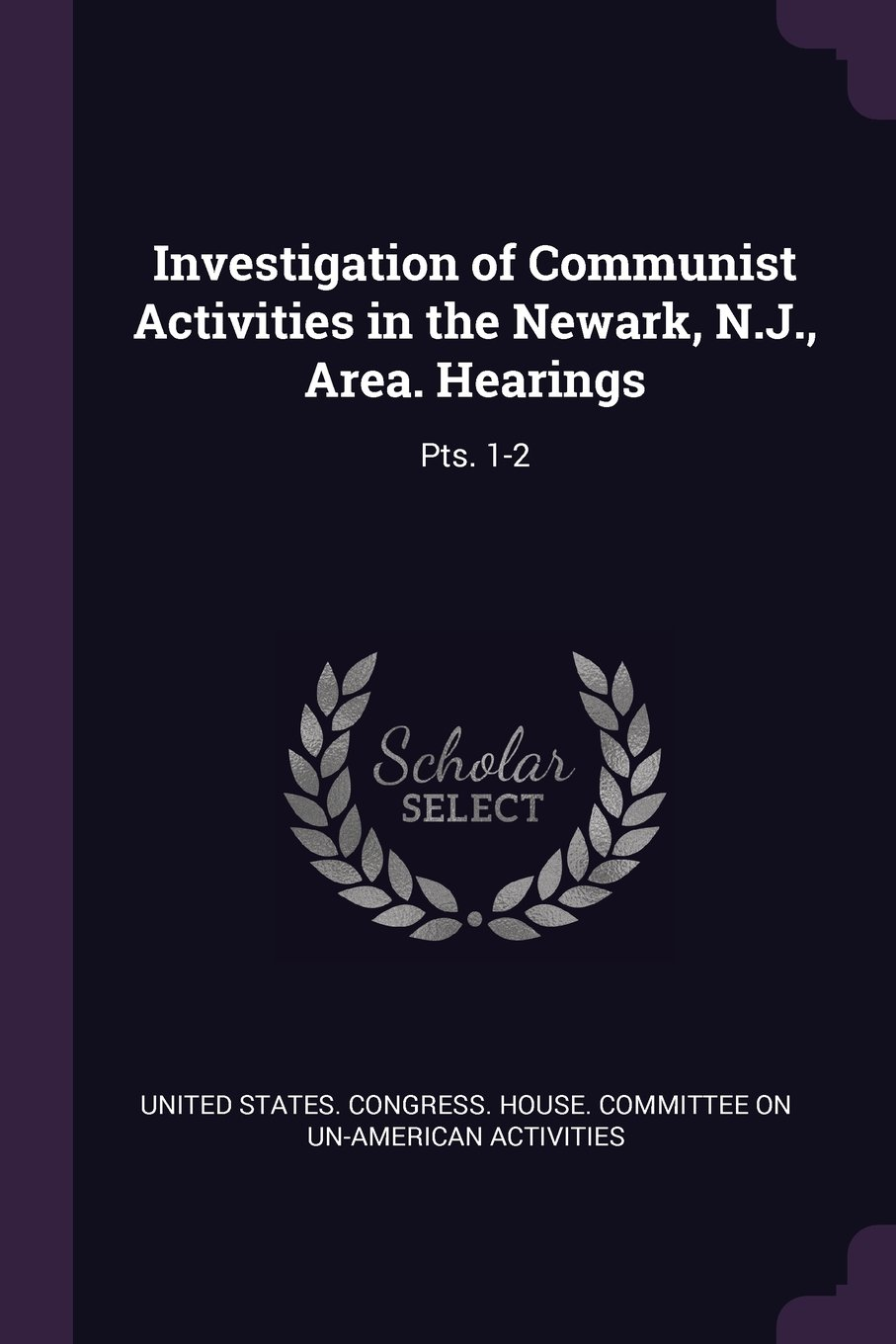 Investigation of Communist Activities in the Newark, N.J., Area. Hearings: Pts. 1-2 pdf epub