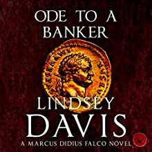Ode to a Banker: Falco, Book 12 Audiobook by Lindsey Davis Narrated by Gordon Griffin
