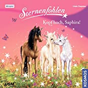 Kopf hoch Saphira! (Sternenfohlen 10) | Linda Chapman