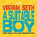 A Suitable Boy (Dramatised) Performance by Vikram Seth Narrated by Ayesha Dharker, Mahabanoo Mody-Kotwal,  full cast
