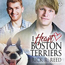I Heart Boston Terriers Audiobook by Rick R. Reed Narrated by Tom Askin