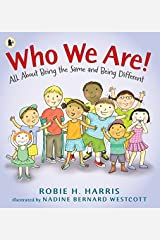 Who We Are!: All About Being the Same and Being Different by Robie H. Harris(2016-04-07) Paperback