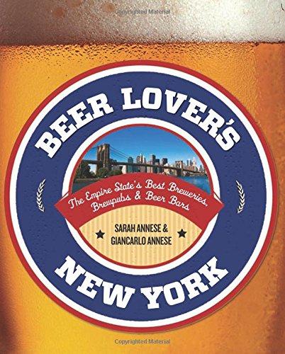 New York Beers - Beer Lover's New York: The Empire State's Best Breweries, Brewpubs & Beer Bars (Beer Lovers Series)
