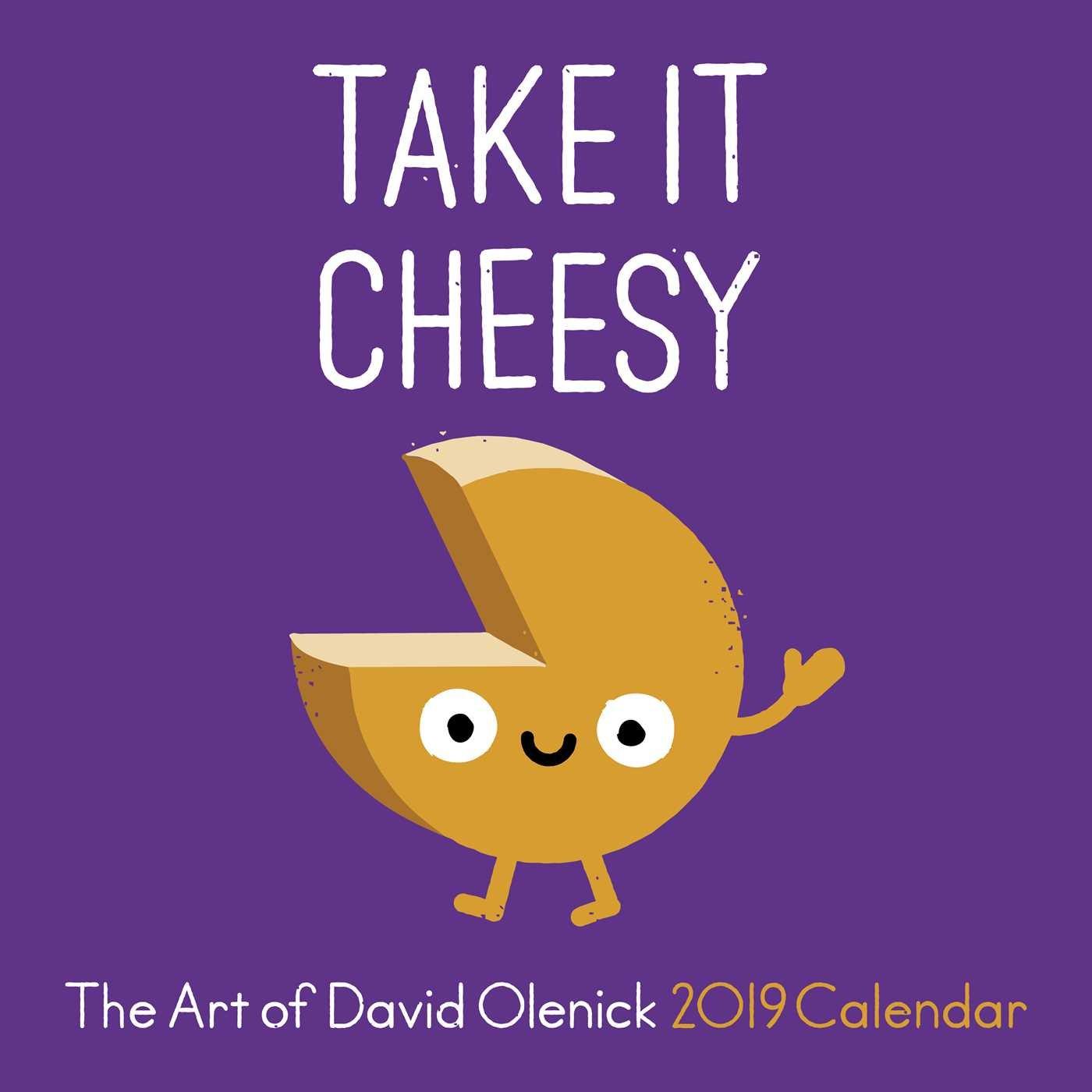 December 2019 Nyc Art Calendar The Art of David Olenick 2019 Wall Calendar: Take It Cheesy: David