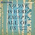 No One Is Here Except All of Us Audiobook by Ramona Ausubel Narrated by Laural Merlington