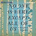 No One Is Here Except All of Us | Ramona Ausubel