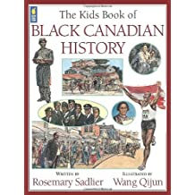 The Kids Book of Black Canadian History by Rosemary Sadlier (2010-08-01)