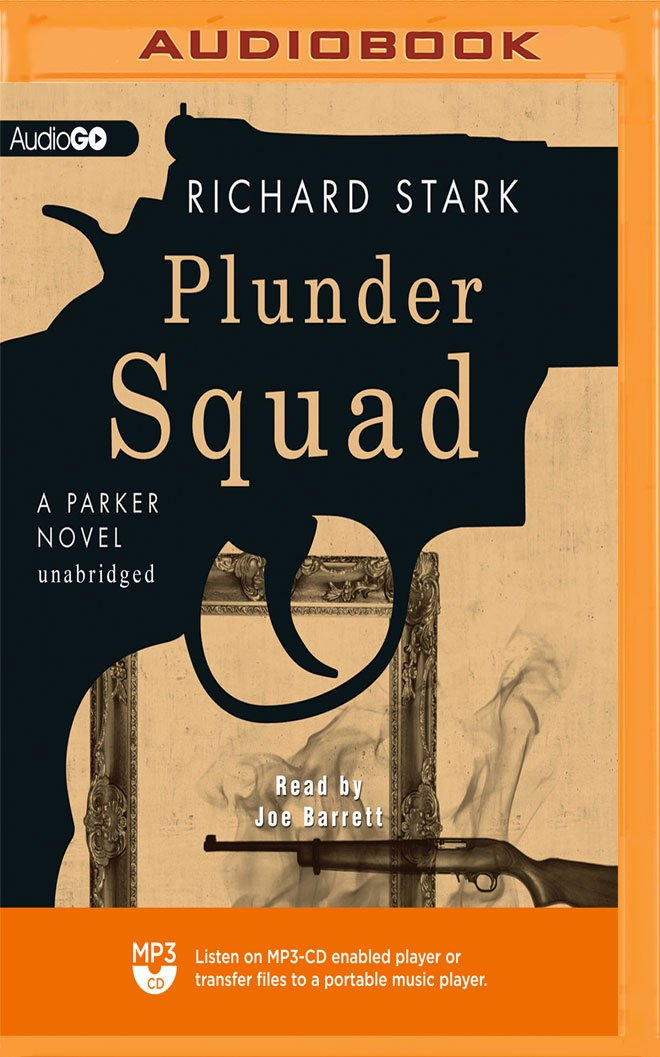 Plunder Squad (The Parker Novels) pdf