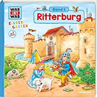 WAS IST WAS Kindergarten, Band 3. Ritterburg: Burgherren, Mägde und Knechte - erstes Wissen ab 3 Jahre