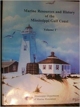 Marine Resources of the Mississippi Gulf Coast (Volume I ...