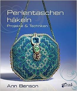 Perlentaschen Häkeln Projekte Techniken Amazonde Ann Benson