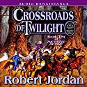 Crossroads of Twilight: Book Ten of The Wheel of Time | Livre audio Auteur(s) : Robert Jordan Narrateur(s) : Kate Reading, Michael Kramer