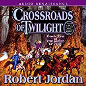 Crossroads of Twilight: Book Ten of The Wheel of Time | Robert Jordan
