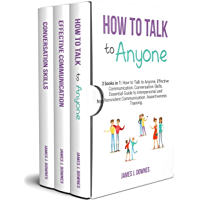 How to Talk to Anyone: 3 Books in 1 - How to Talk to Anyone, Effective Communication, Conversation Skills. Essential Guide to Interpersonal and Nonviolent ... Assertiveness Training. (English Edition)