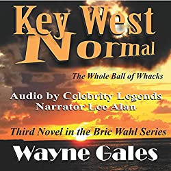 Key West Normal: The Whole Ball of Whacks