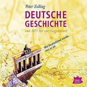 Deutsche Geschichte von 1871 bis zur Gegenwart Hörbuch