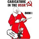 Caricature In The USSR: Book 1 (Print Replica)