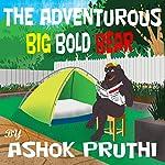 The Adventurous Big Bold Bear | Ashok Pruthi