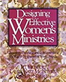 Designing Effective Women's Ministries, Laurie Katz McIntyre and Beth Seversen, 0310431913