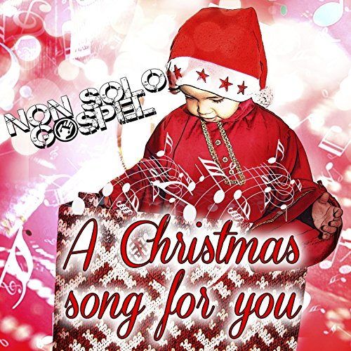 A Christmas Song for You (Traditional Gospel and - Music Non Christmas Traditional
